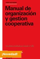Manual de organización y gestión cooperativa. José San Pedro. 3ª edición actualizada por Marcelo O. Gallo