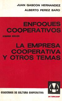 Enfoques cooperativos. La empresa cooperativa y otros temas
