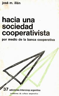 Hacia una sociedad cooperativista por medio de la banca cooperativa