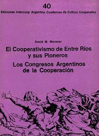 El cooperativismo de Entre Ríos y sus pioneros. Los congresos argentinos de la cooperación