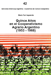 Quince años en el cooperativismo agrario argentino (1953-1968)