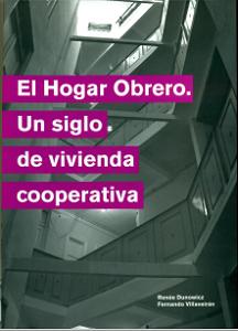 El Hogar Obrero: un siglo de vivienda cooperativa