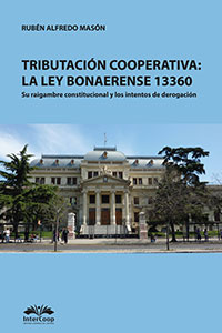 Tributación Cooperativa. La ley bonaerense 13360. Su raigambre constitucional y los intentos de derogación