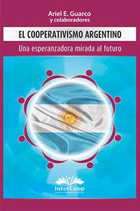 El cooperativismo argentino. Una esperanzadora mirada al futuro